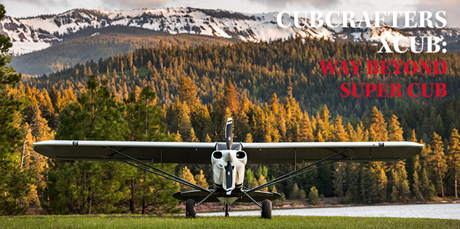 CubCrafters XCub: Way Beyond Super Cub