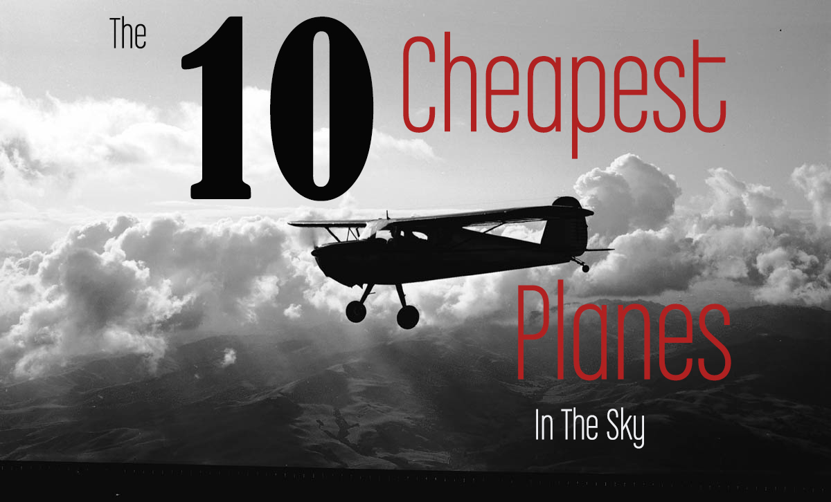 10 Cheapest Planes In The Sky