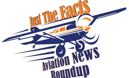 Just The Facts Aviation News Roundup